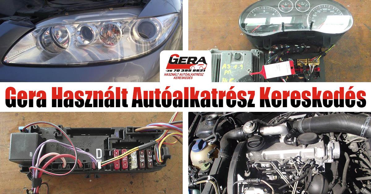c6d06b7b12 Gera Használt Autóalkatrész Kereskedés | Cégünk 1995 óta foglalkozik  bontott autók alkatrészeinek kereskedésével
